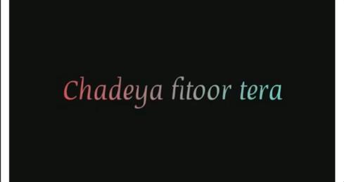 Chadeya Fitoor Love Whatsapp Status