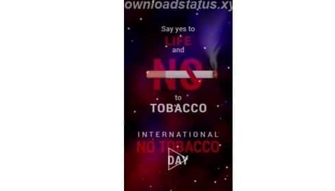 World No Tobacco Day Video Status Download