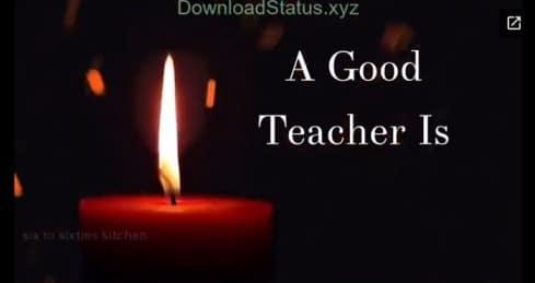 A Good Teachers is Like A Candle – Teachers Day Video Status